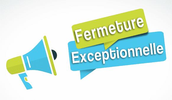 fermeture-exceptionnelle-1541